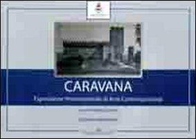 Caravana. Esposizione Internazionale di Arte Contemporanea