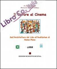 Il potere al cinema. Psicologia dell'arte e cinematerapia dal Lido all'Auditorium Santa Cecilia