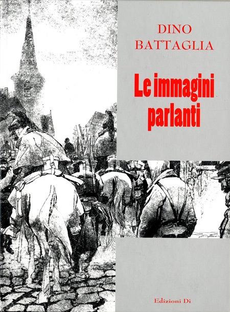 Dino Battaglia, le immagini parlanti. Ediz. illustrata