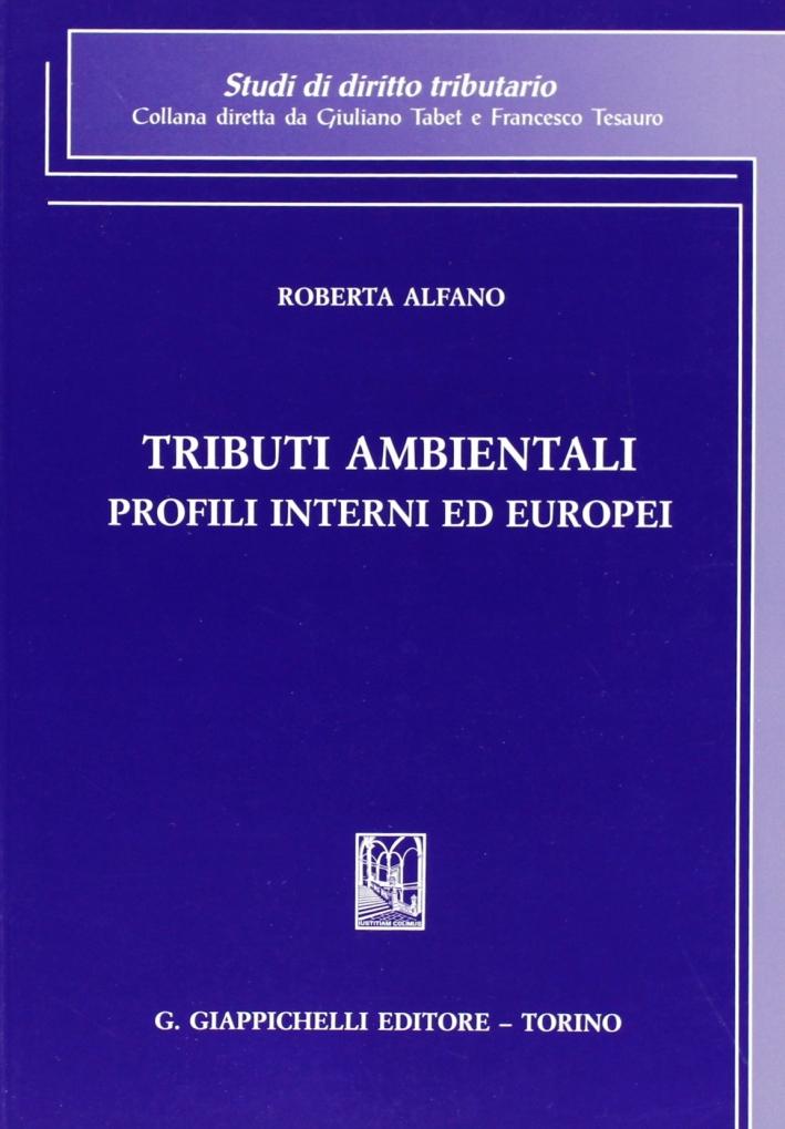 Tributi ambientali. Profili interni ed europei