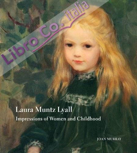 Laura Muntz Lyall. Impressions of Women and Childhood.