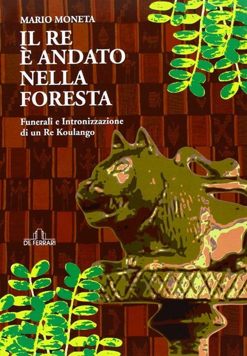 Il re è andato nella foresta