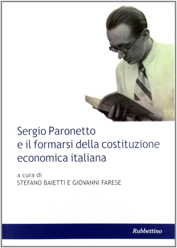 Sergio Paronetto e il formarsi della costituzione economica italiana