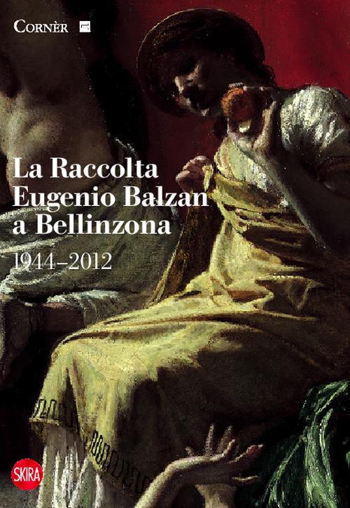La Raccolta Eugenio Balzan a Bellinzona 1944-2012.
