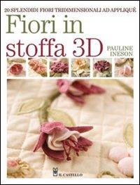 Fiori in stoffa 3D. Ediz. illustrata