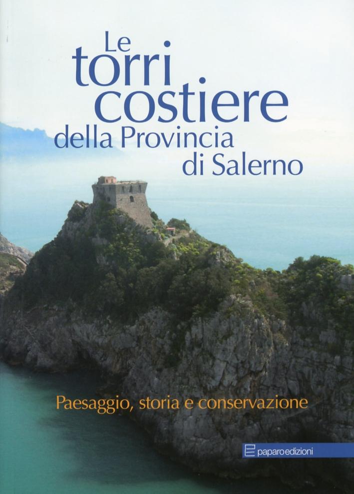 Le Torri Costiere della Provincia di Salerno. Paesaggio, Storia e Conservazione