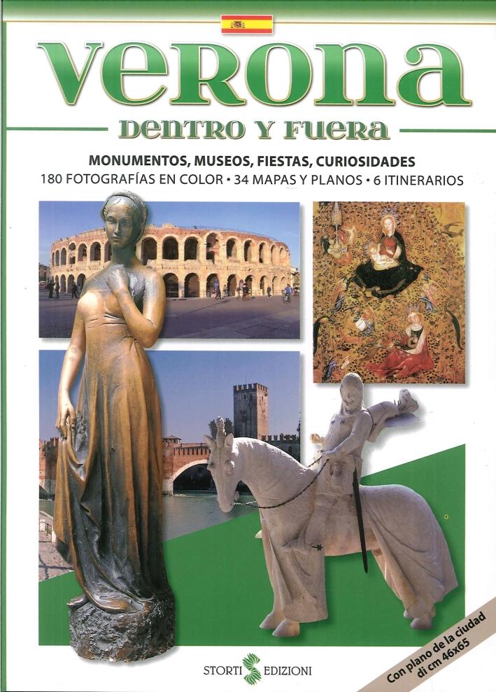 Verona Dentro Y Fuera. Monumentos, Museos, Fiestas, Curiosidades.