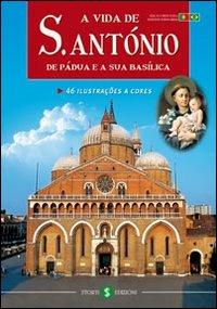 La vita di sant'Antonio di Padova e la sua basilica. Ediz. portoghese.