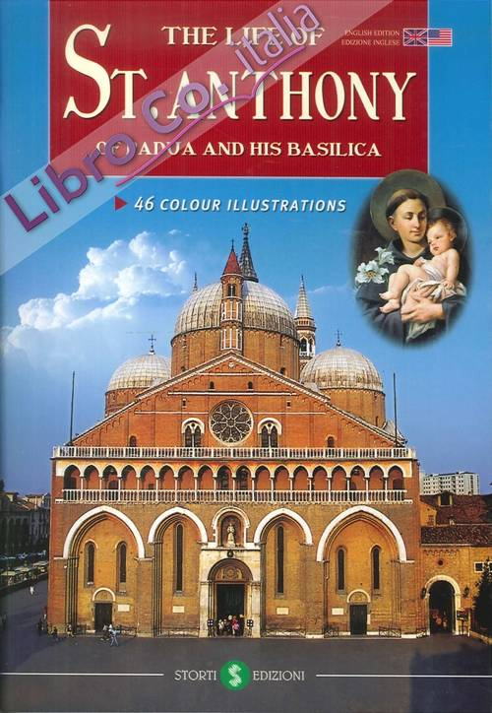 La vita di sant'Antonio di Padova e la sua basilica. Ediz. inglese