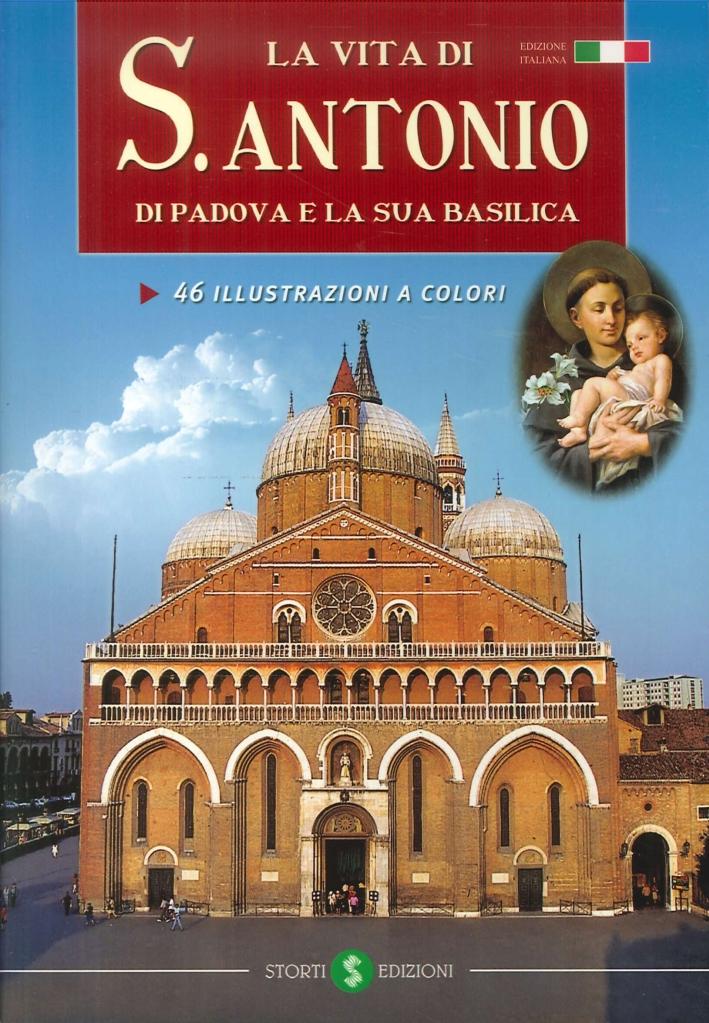 La vita di sant'Antonio di Padova e la sua basilica.