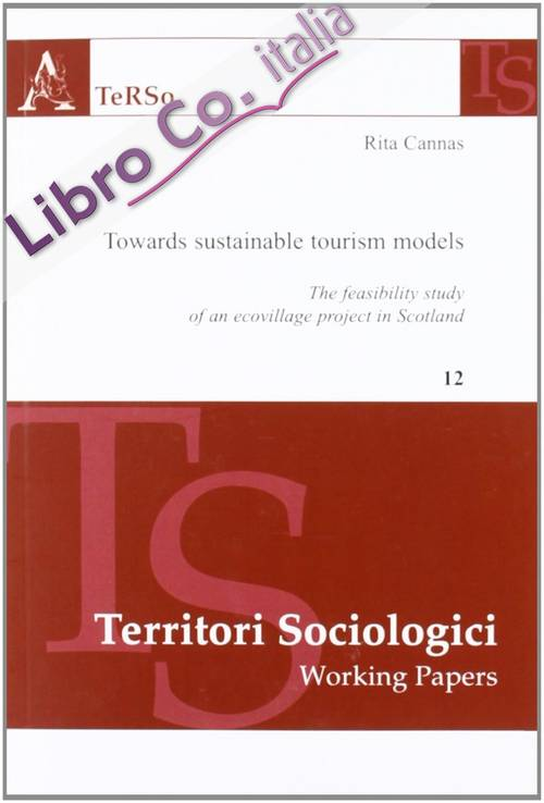 Towards Sustainable Tourism Models. The Feasibility Study of An Ecovillage Project in Scotland.
