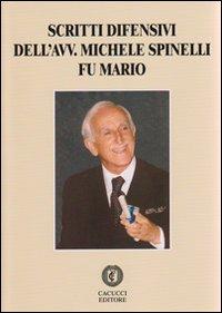 Scritti difensivi dell'avv. Michele Spinelli fu Mario