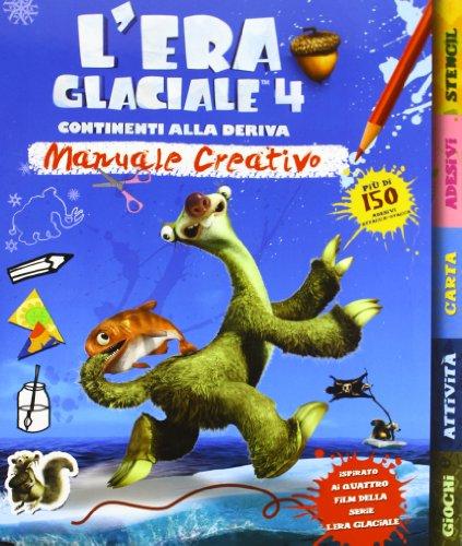 L'era glaciale 4. Continenti alla deriva. Manuale creativo. Con adesivi. Ediz. illustrata