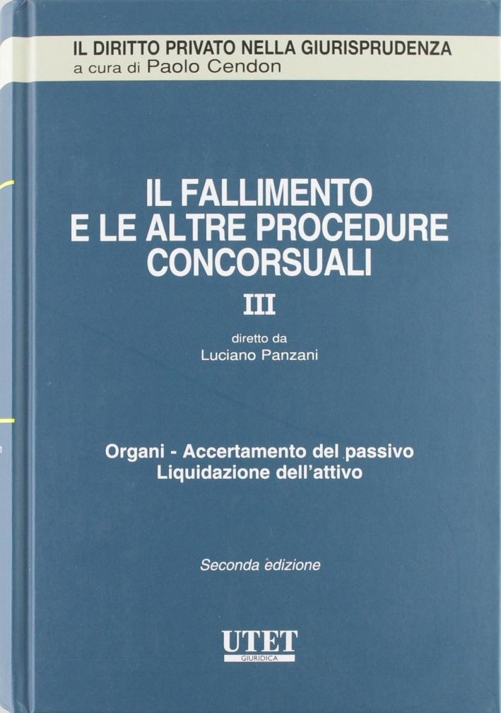 Il fallimento e le altre procedure concorsuali. Vol. 3: Organi. Accertamento del passivo. Liquidazione dell'attivo