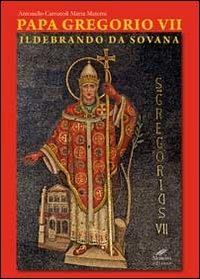 Papa Gregorio VII. Ildebrando da Sovana