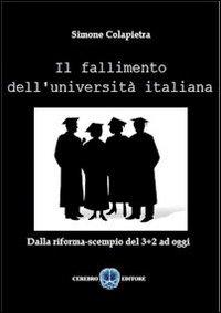 Il fallimento dell'Università italiana.