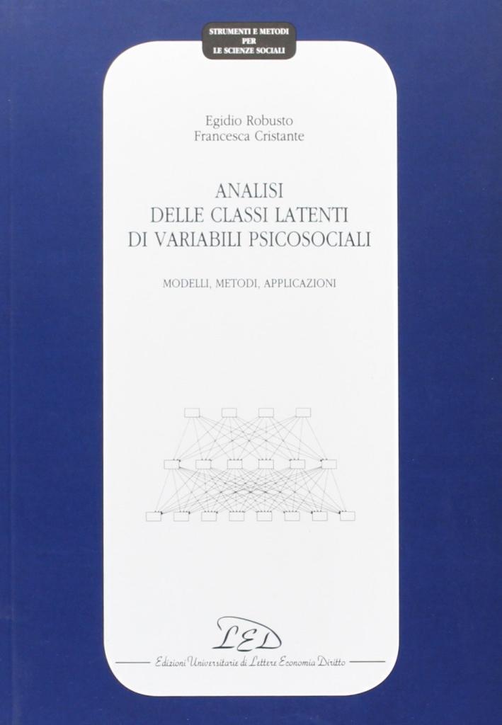 Analisi delle classi latenti di variabili psicosociali. Modelli, metodi, applicazioni