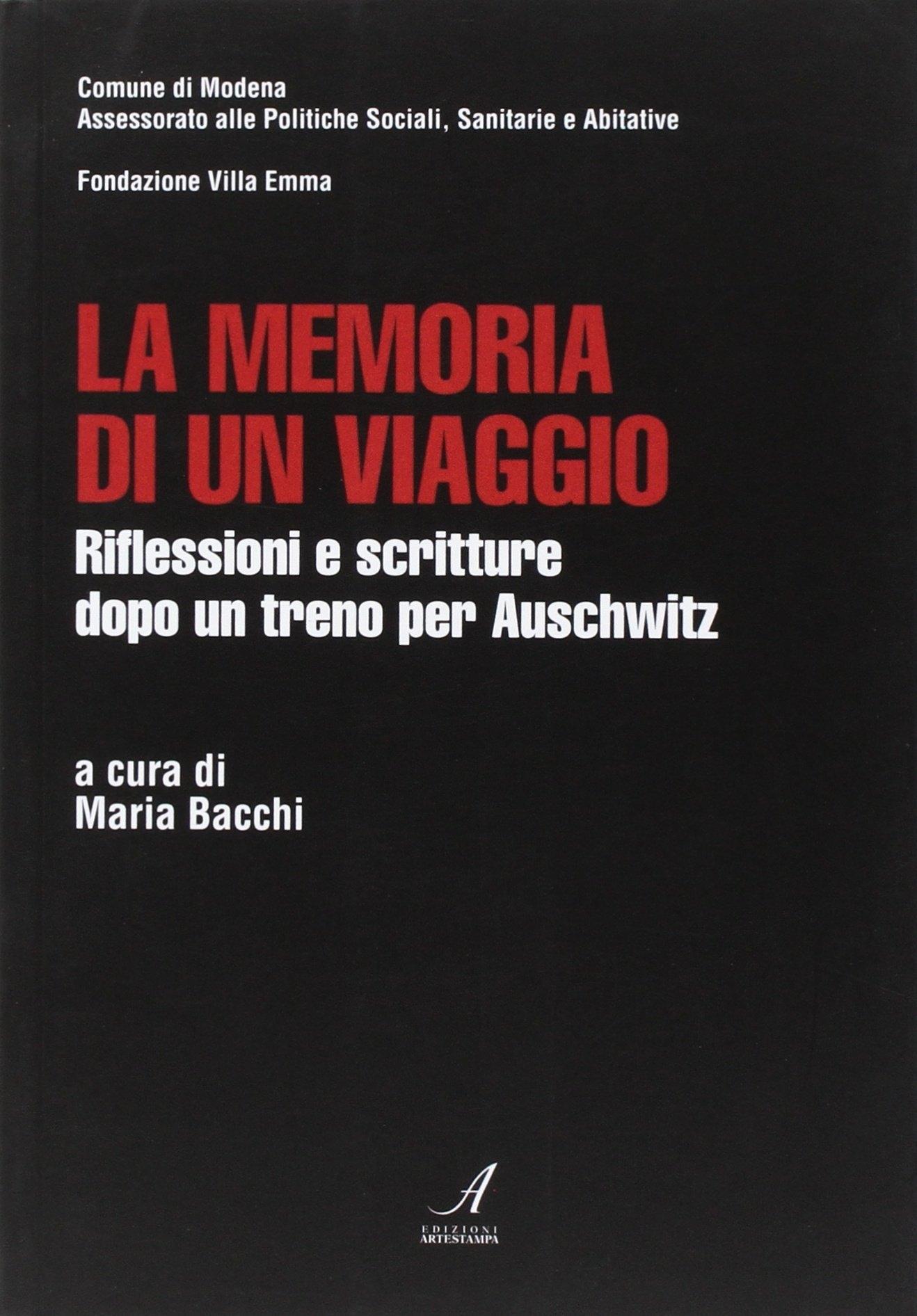La memoria di un viaggio. Riflessioni e scritture dopo un treno per Auschwitz.