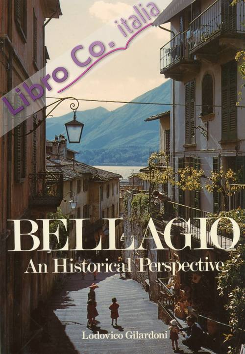 Bellagio. An Historical Perspective.