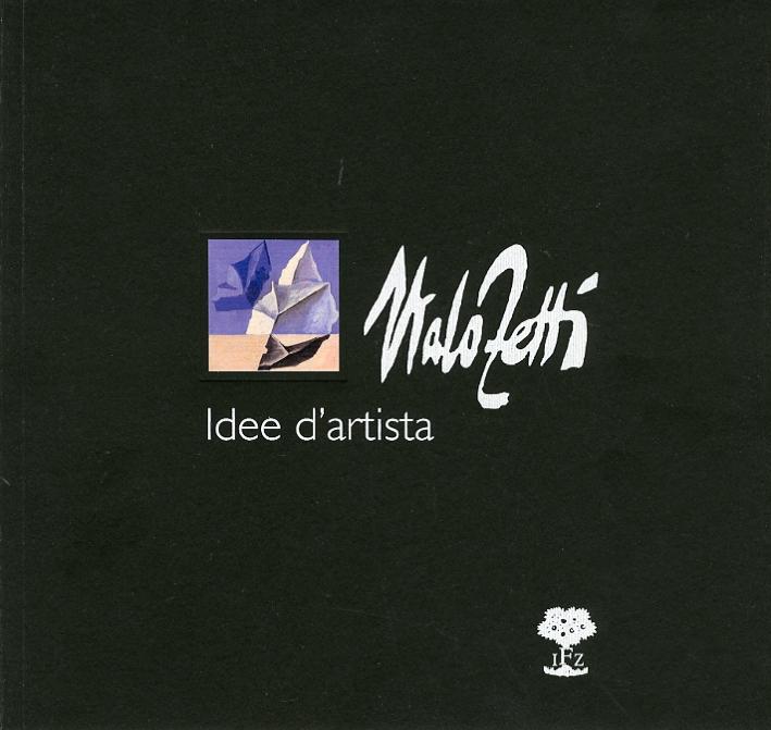 Italo Zetti. Idee d'artista
