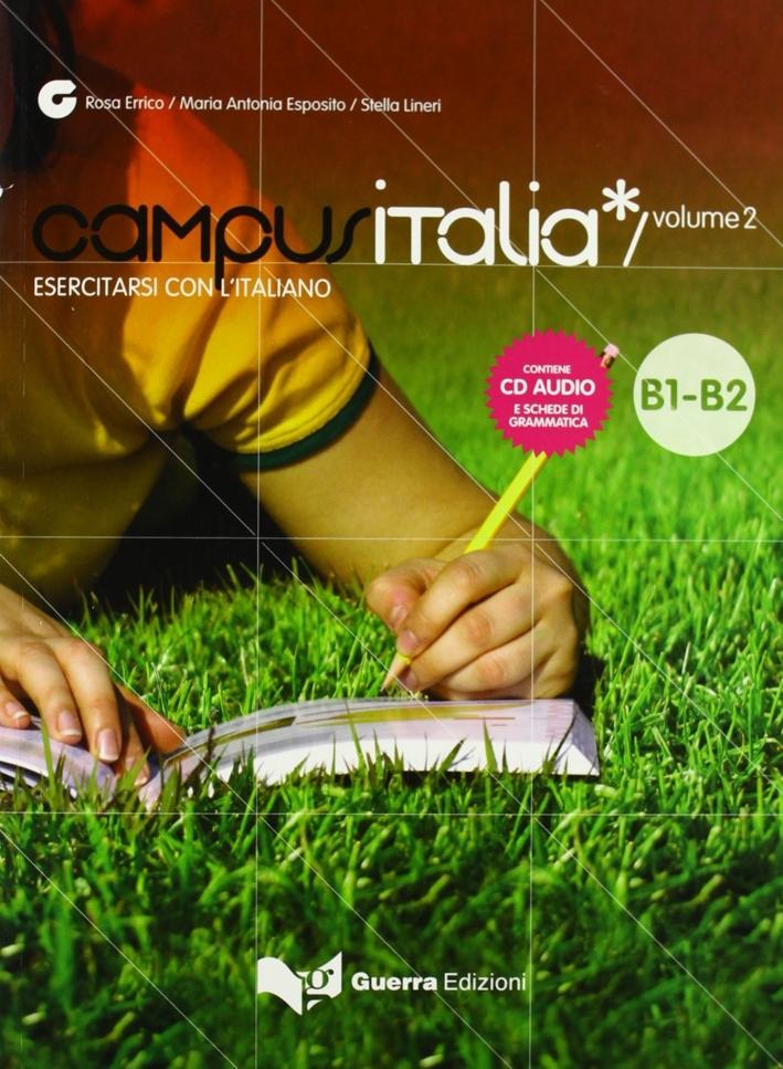Campus Italia. Esercitarsi con L'Italiano B1-B2. con CD Audio