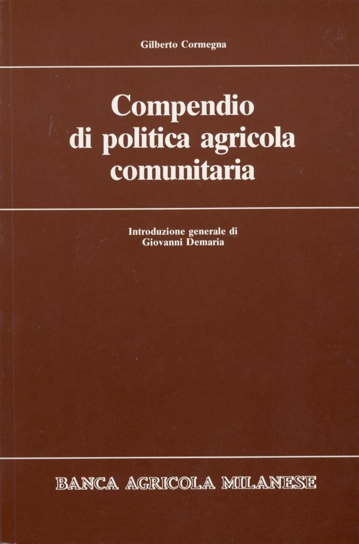 Compendio di Politica Agricola Comunitaria.