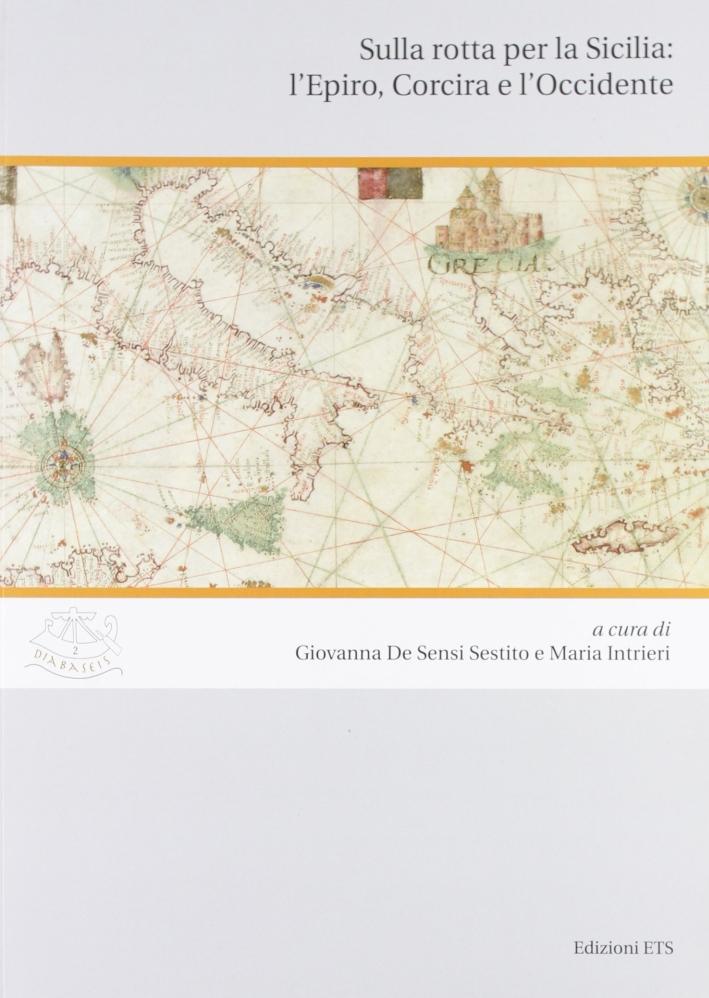 Sulla Rotta per la Sicilia: L'Epiro, Corcira e L'Occidente.
