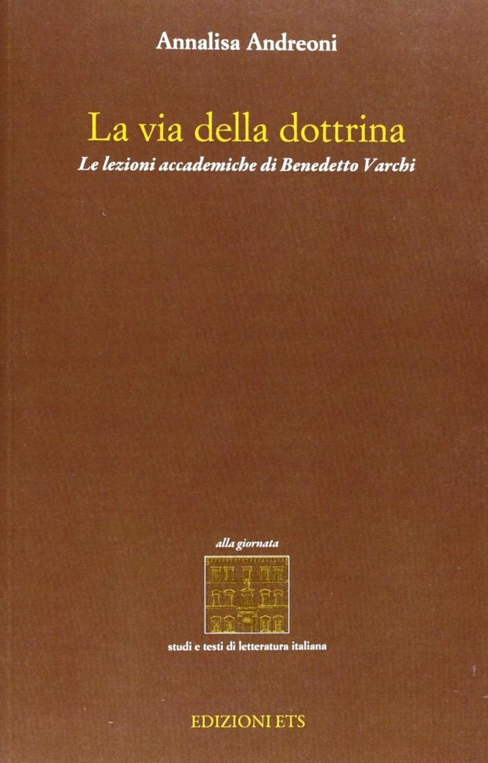 La via della dottrina. Le lezioni accademiche di Benedetto Varchi