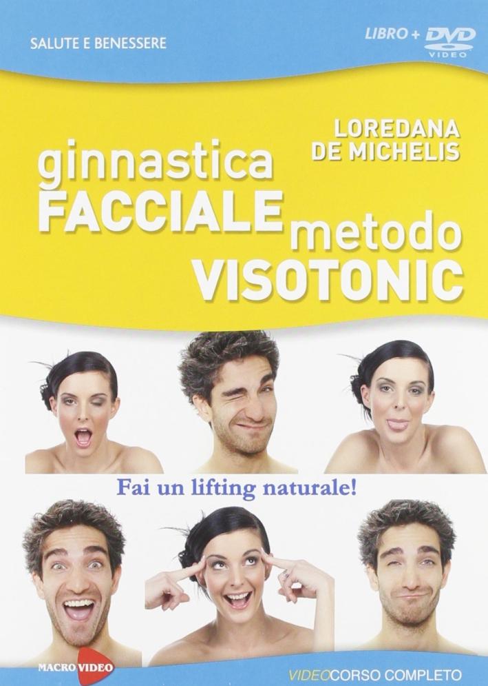 Ginnastica facciale. Metodo Visotonic. Fai un lifting naturale! DVD. Con libro.