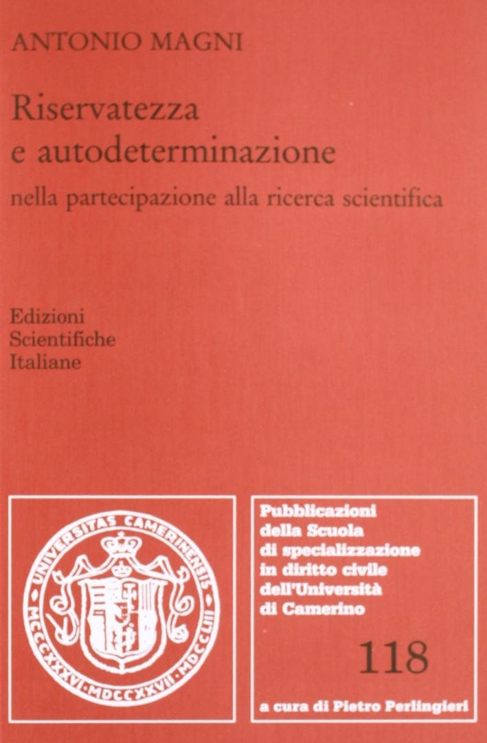 Riservatezza e autodeterminazione nella partecipazione alla ricerca scientifica.