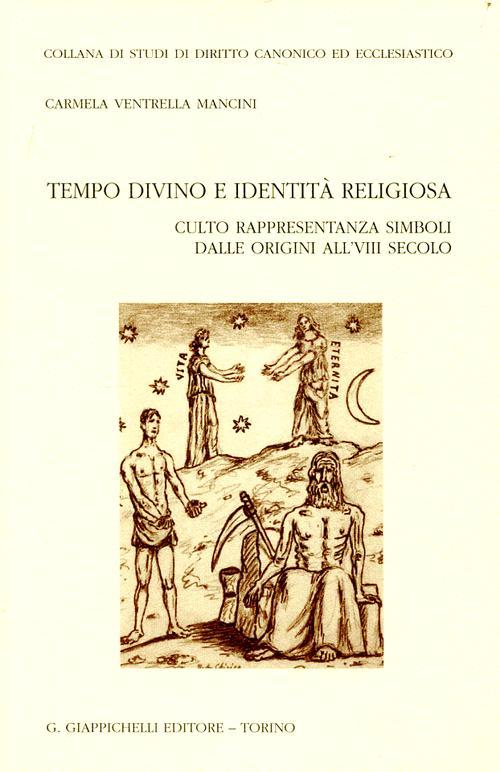 Tempo divino e identità religiosa. Culto rappresentanza simboli dalle origini all'VIII secolo.