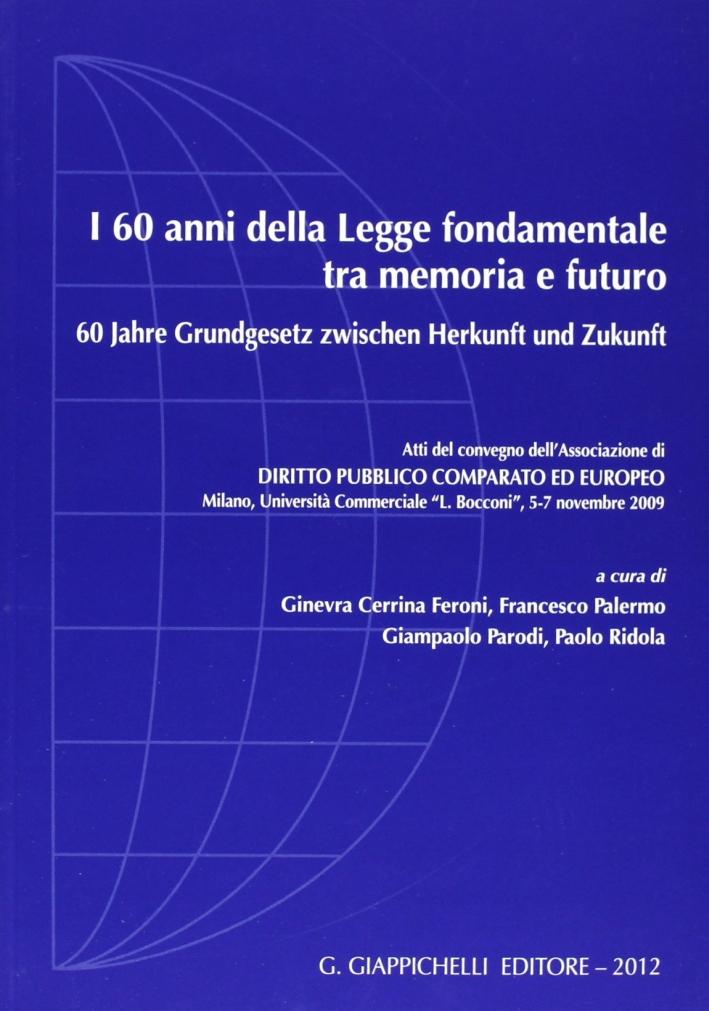 I 60 Anni delle Legge Fondamentale tra Memoria e Futuro. [Ed. Italiana e Tedesca]
