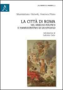 La città di Roma nel disegno politico e amministrativo di Giustiniano