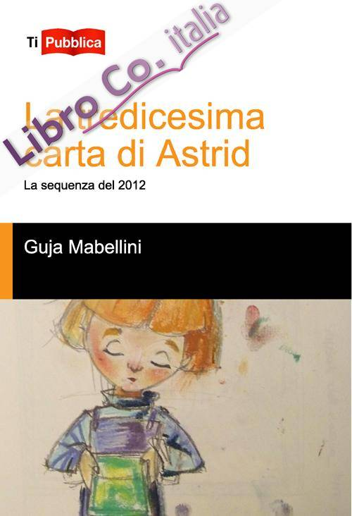 La tredicesima carta di Astrid. La sequenza del 2012