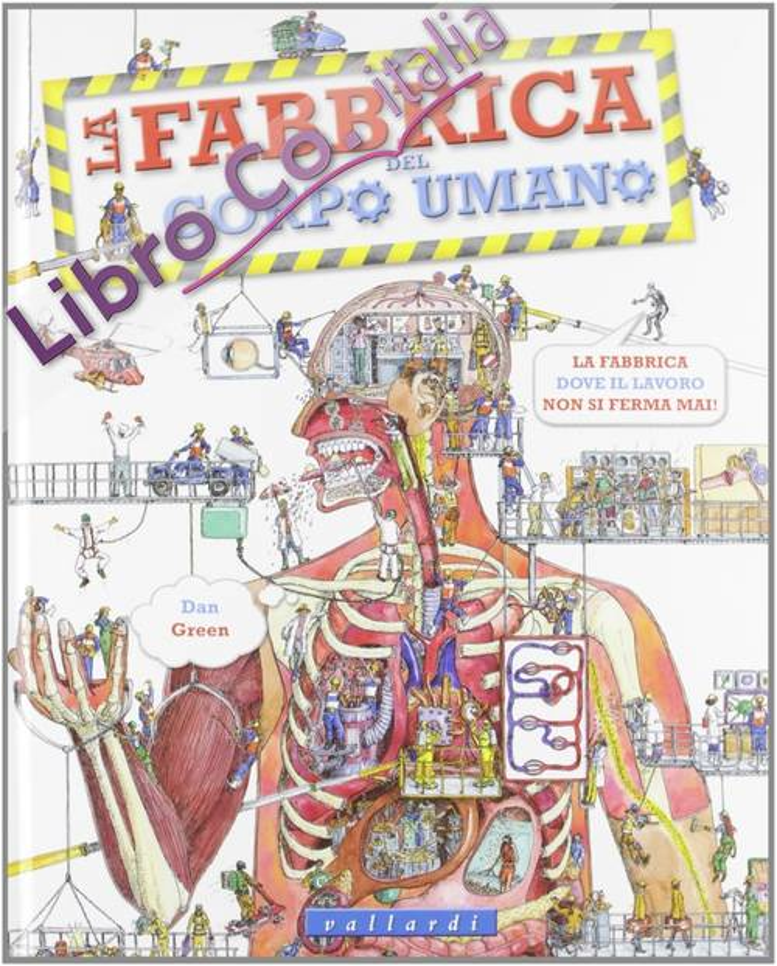 La fabbrica del corpo umano. Ediz. illustrata