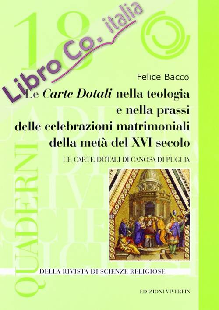 Le Carte Dotali nella teologia e nella prassi delle celebrazioni matrimoniali della metà del XVI secolo. Le Carte Dotali di Canosa di Puglia