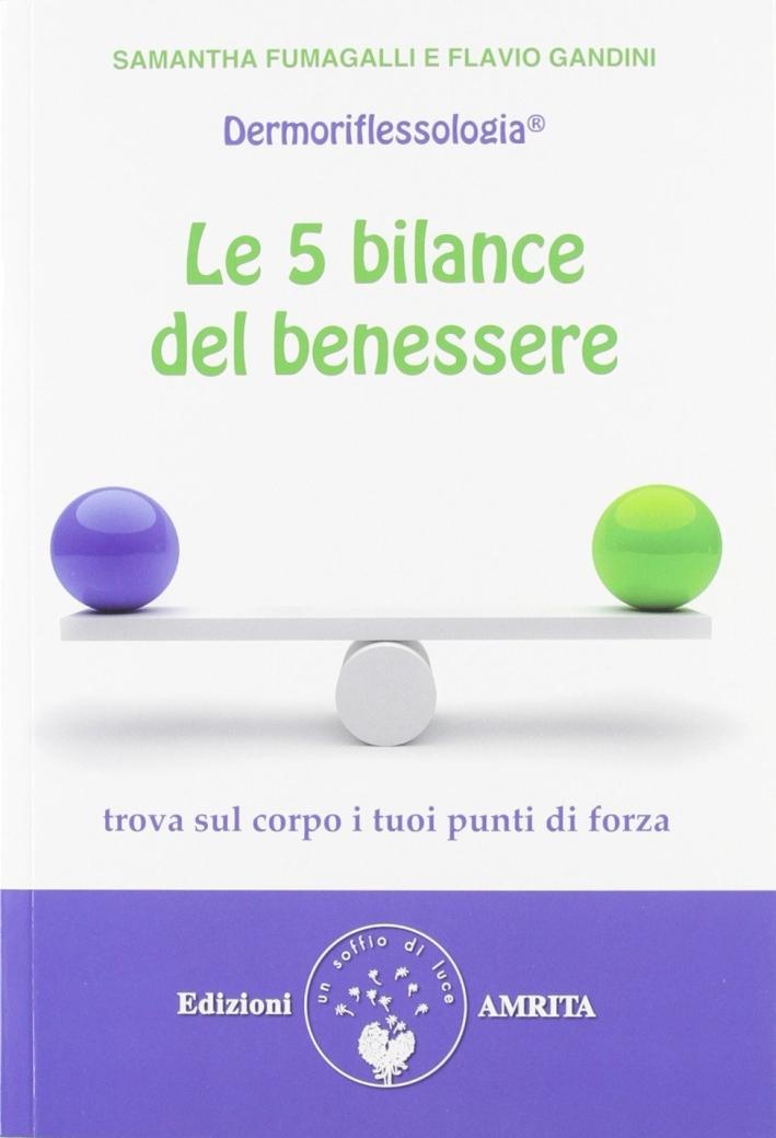 Le 5 bilance del benessere. Dermoriflessologia.