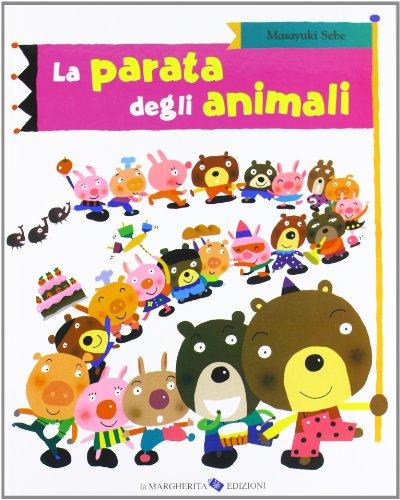 La parata degli animali. Ediz. illustrata