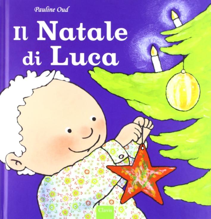 Il Natale di Luca. Ediz. illustrata