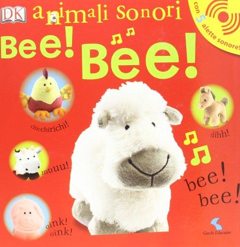 Bee! Bee! Animali sonori. Ediz. illustrata