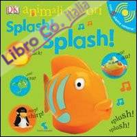 Splash! Splash! Animali sonori.