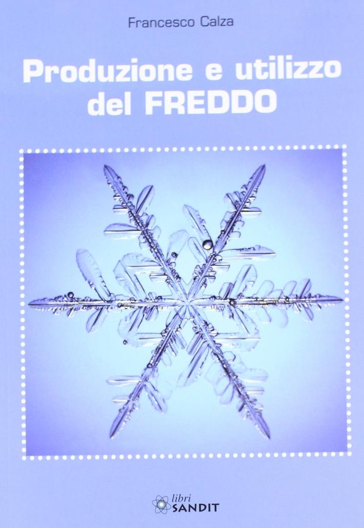 Produzione e utilizzo del freddo.