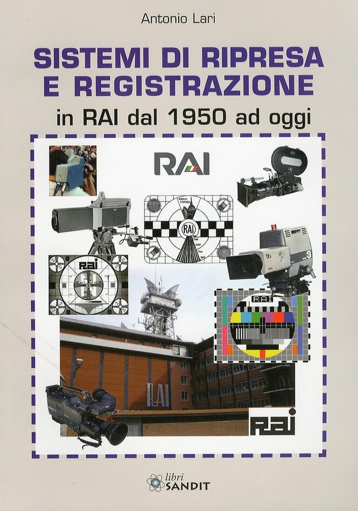 Sistemi di ripresa e registrazione in RAI dal 1950 ad oggi.