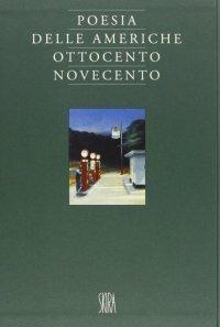 Poesia delle Americhe. Ottocento e Novecento.