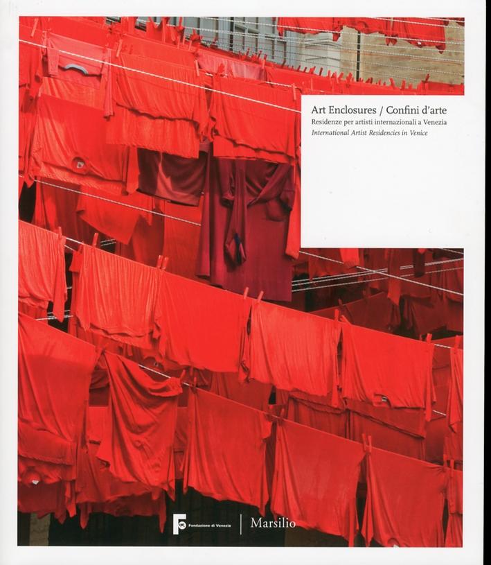 Art Enclosure. Confini d'Arte. Residenze per artisti internazionali a Venezia. International Artist Residencies in Venice