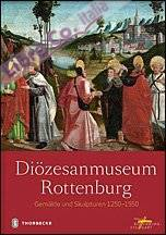 Diözesanmuseum Rottenburg. Gemälde Und Skulpturen 1250-1550.