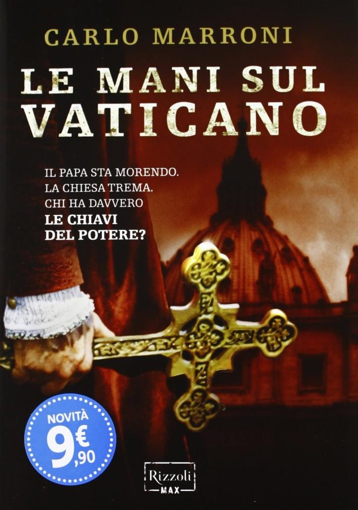Le mani sul Vaticano.