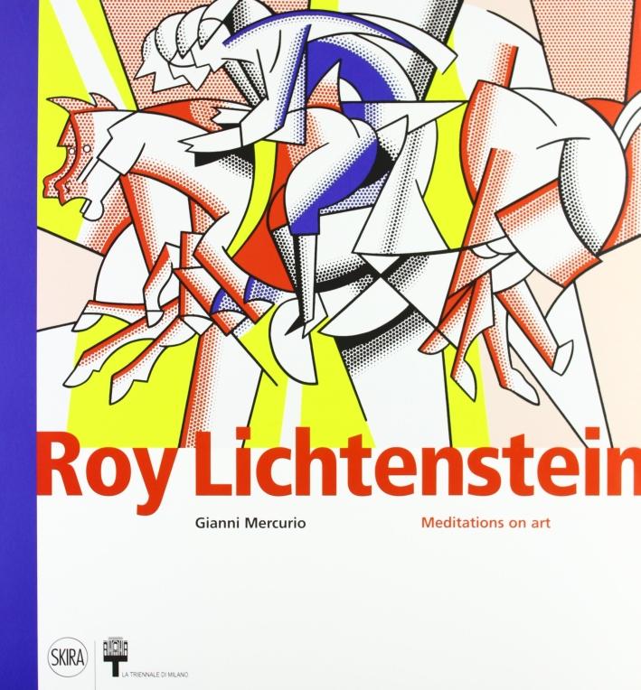 Roy Lichtenstein. Meditations on art. Ediz. illustrata