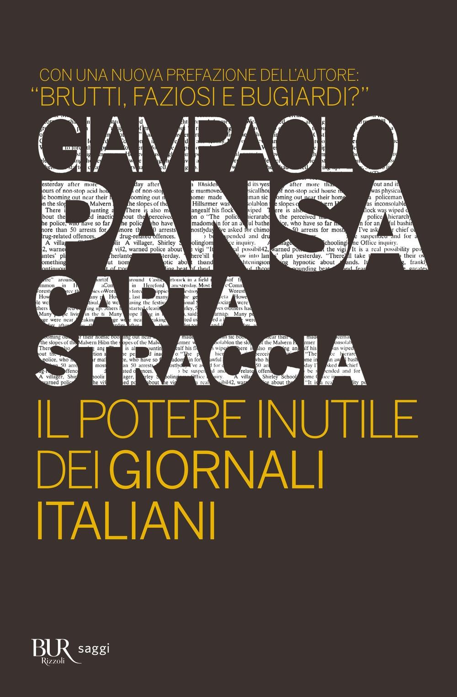 Carta straccia. Il potere inutile dei giornalisti italiani.