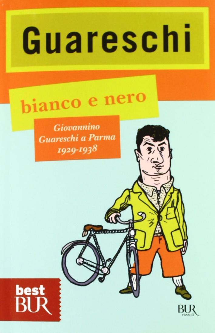 Bianco e nero. Giovannino Guareschi a Parma 1929-1938.